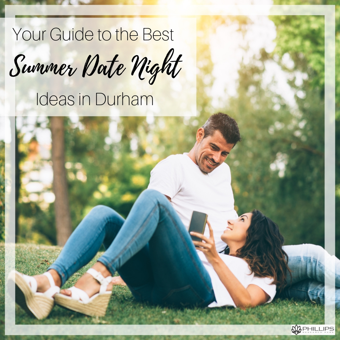 Your Guide to the Best Summer Date Night Ideas in Durham | Phillips Research Park Apartments