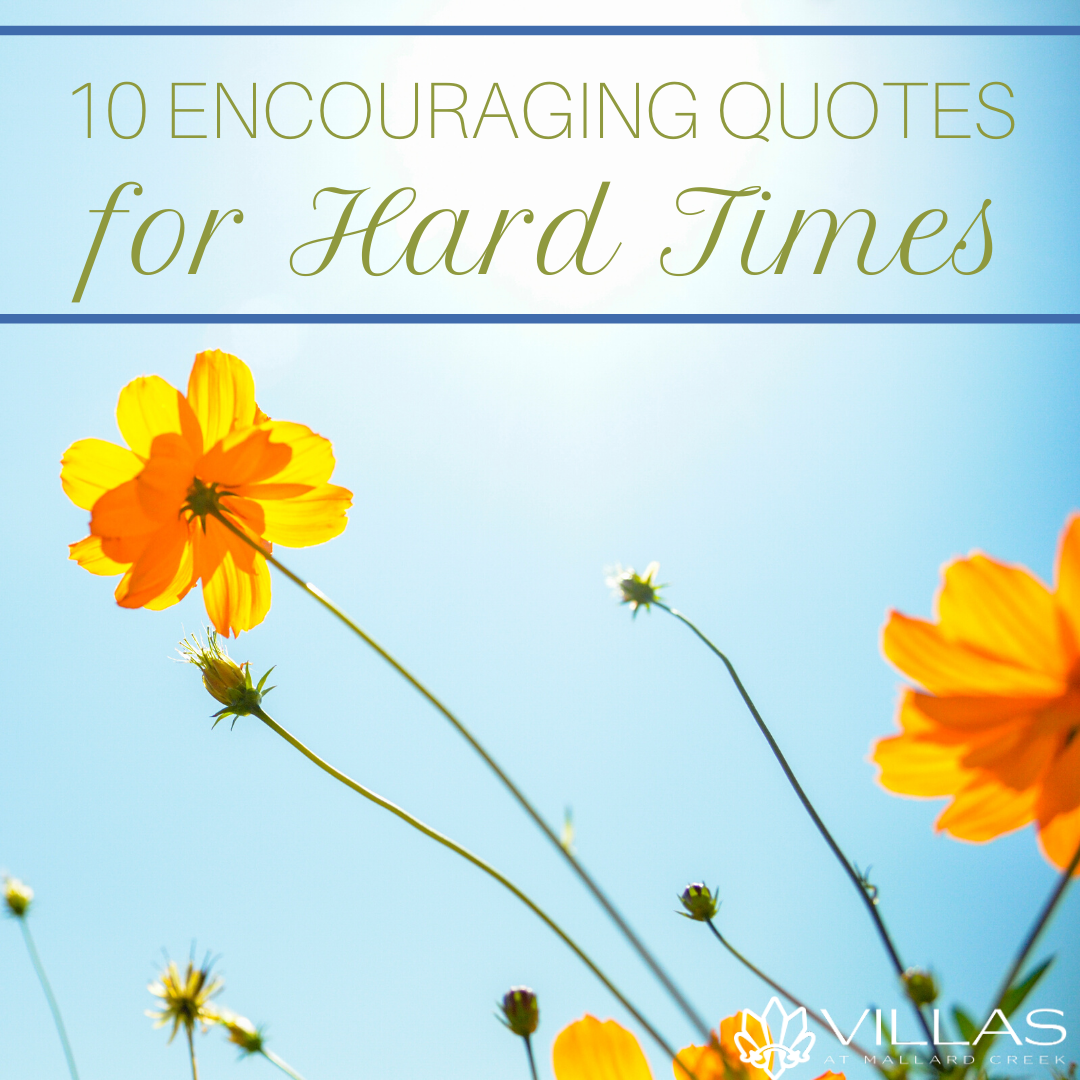 10 Encouraging Quotes for Hard Times | Villas at Mallard Creek Apartments