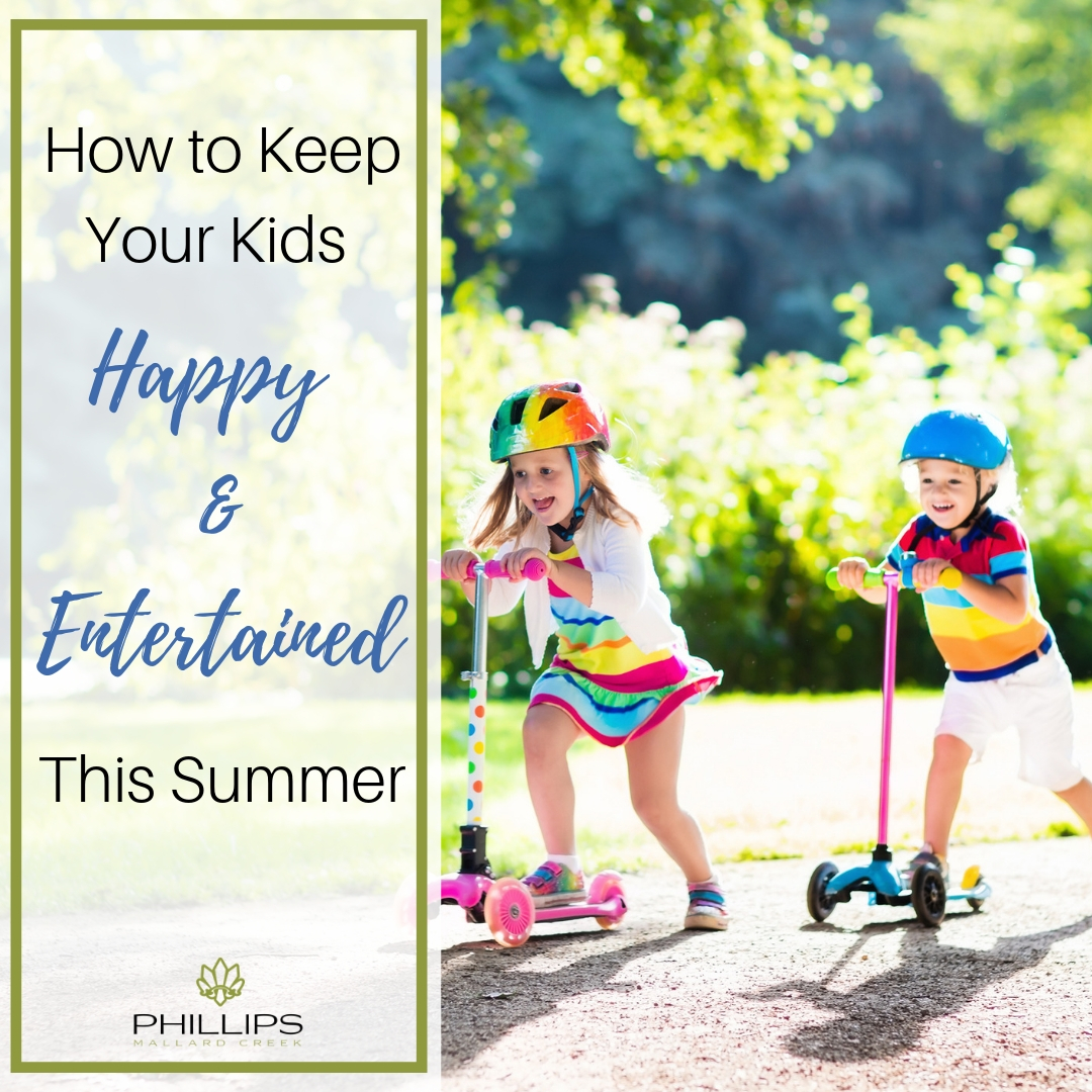 How to Keep Your Kids Happy & Entertained This Summer | Phillips Mallard Creek Apartments