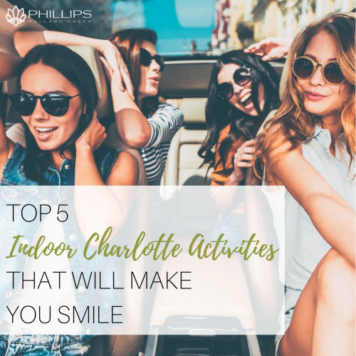 Top 5 Indoor Charlotte Activities That Will Make You Smile | Phillips Mallard Creek Apartments