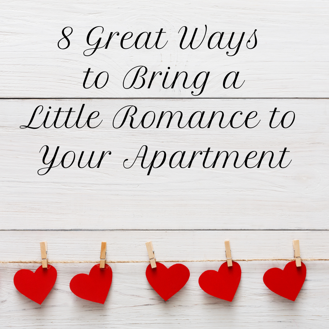 8 Great Ways to Bring a Little Romance to Your Charlotte Apartment | Villas at Mallard Creek