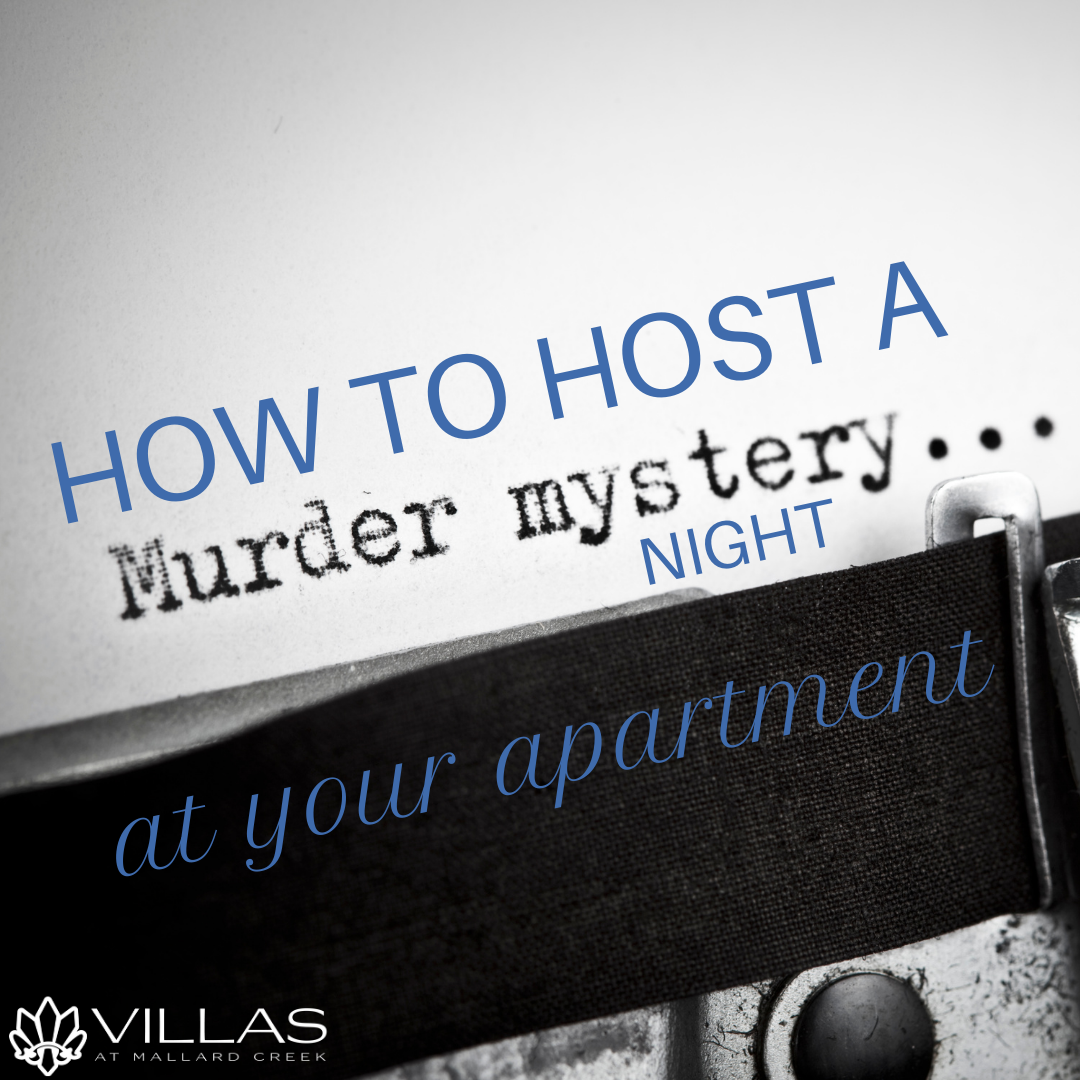 How to Host a Murder Mystery Night at Your Apartment | Villas at Mallard Creek Apartments
