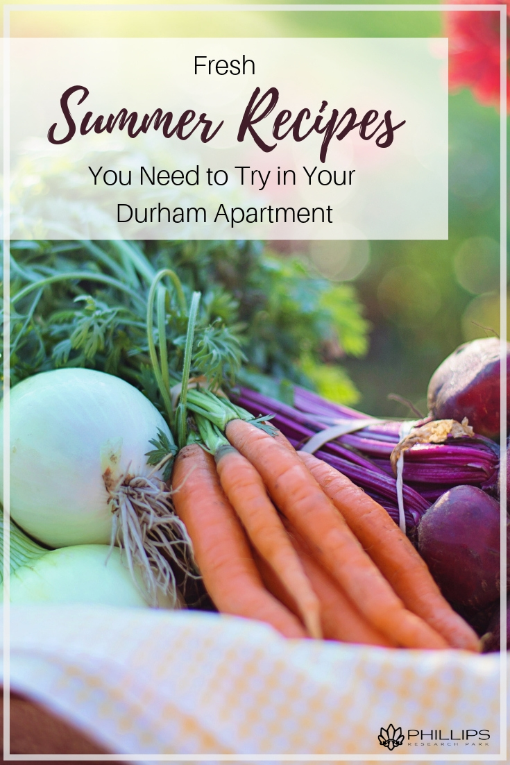 Fresh Summer Recipes You Need to Try in Your Durham Apartment | Phillips Research Park
