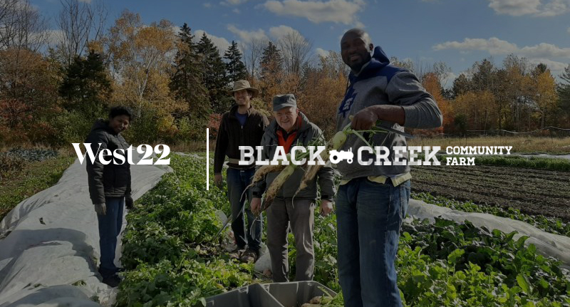 West22 + Black Creek Community Farm