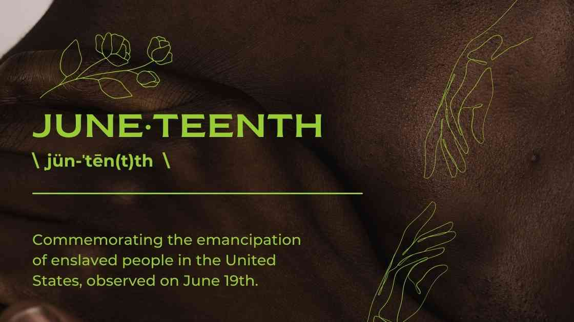 a graphic briefly explaining historical significance of Juneteenth