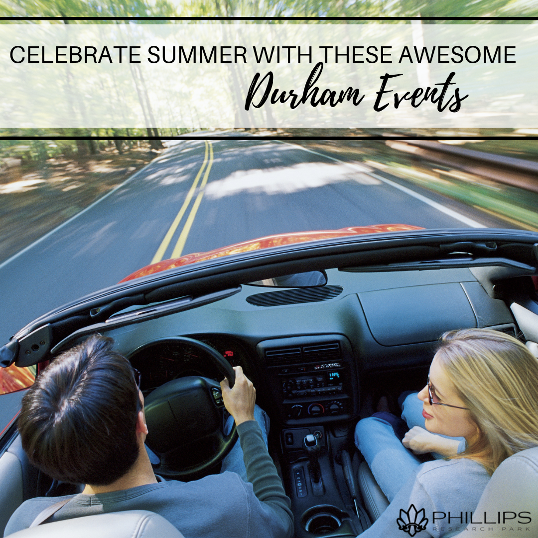 Celebrate Summer with These Awesome Durham Events | Phillips Research Park