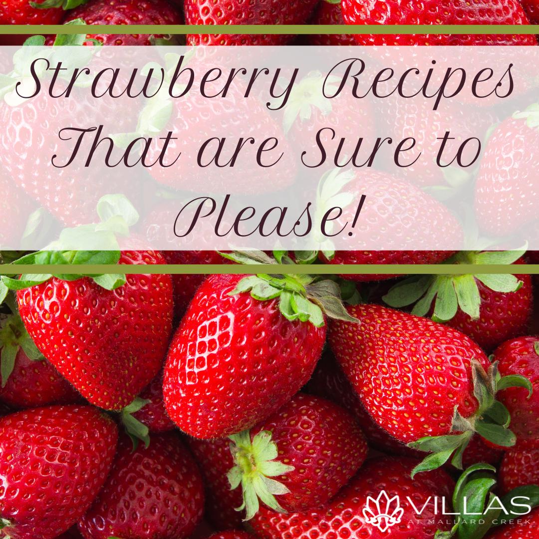 Strawberry Recipes That Are Sure to Please   Villas Mallard Creek Apartments