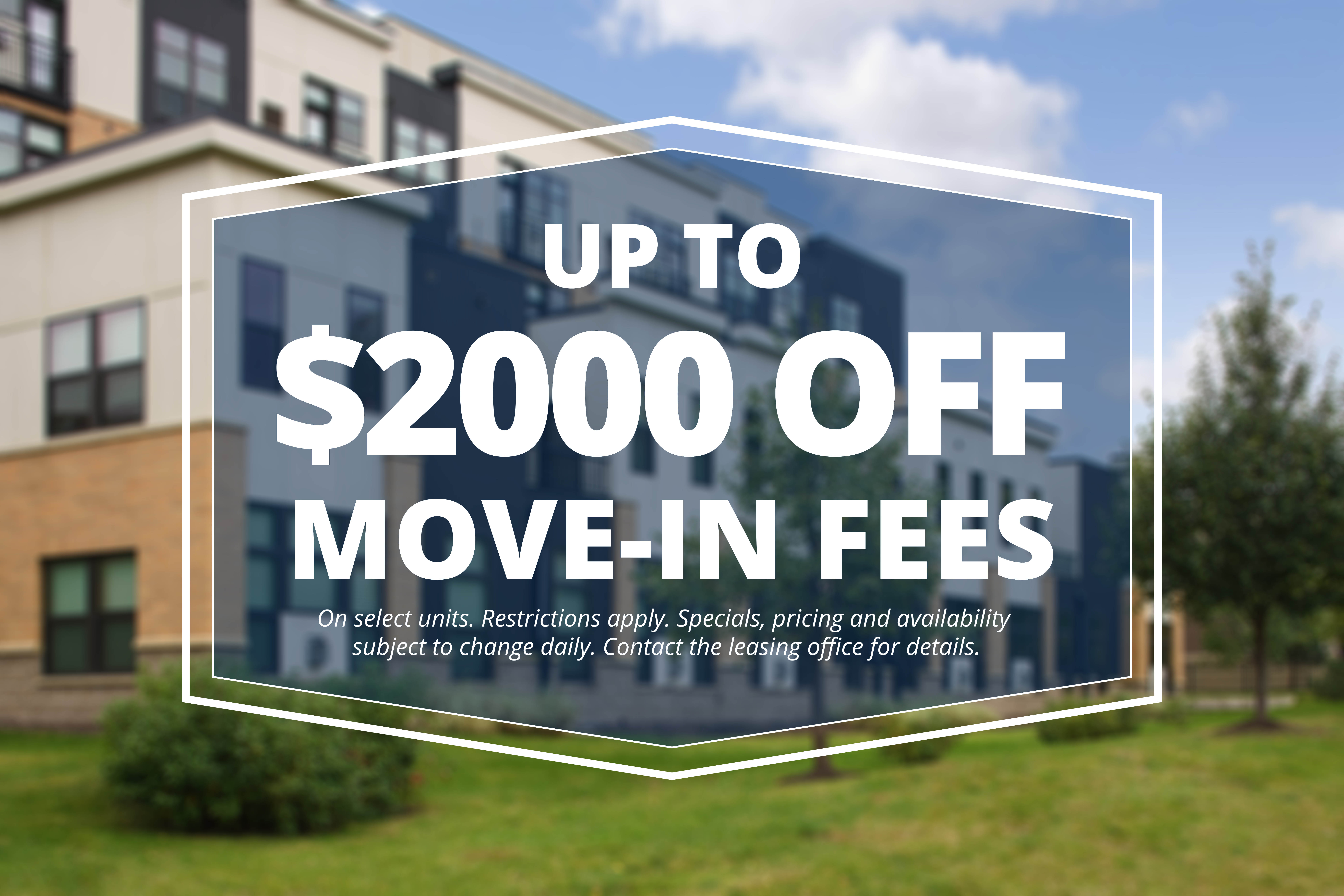 up to $2000 off move in fees