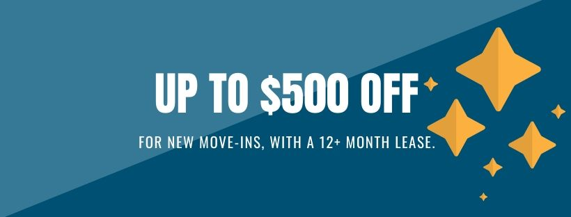 Up to $500 off Move-In Special With a 12+ month lease.