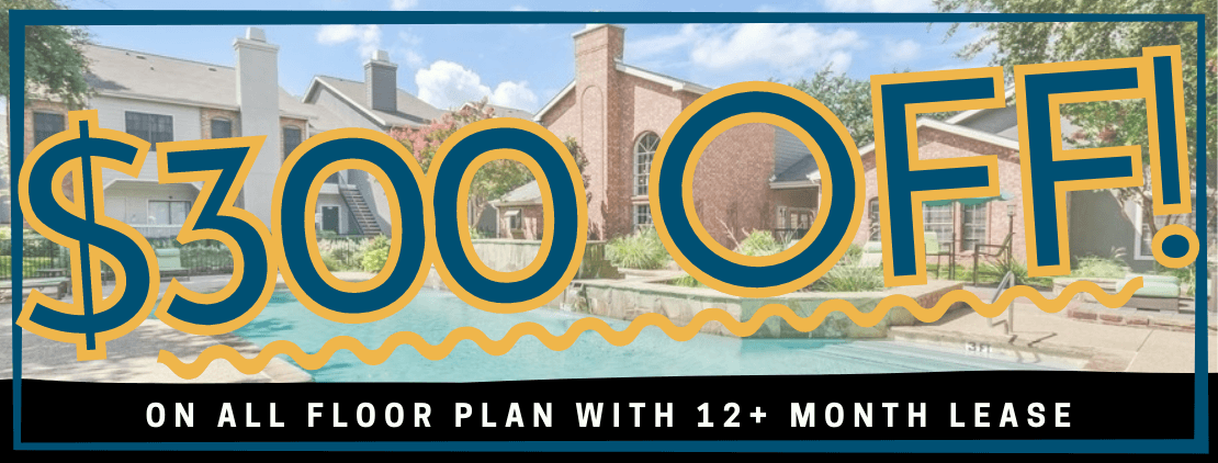 New Move-In Special: $300 Off All Floor Plans with 12+ Month Lease Banner