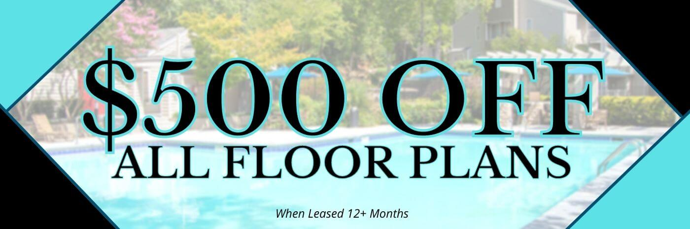 $500 OFF First Month on ALL Floor Plans with 12+ Month Lease.