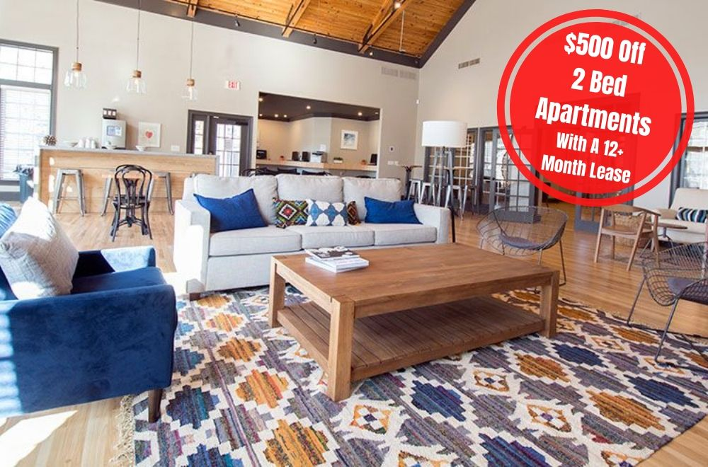 $500 off first months rent on 2 bed apartments with a 12+ month lease