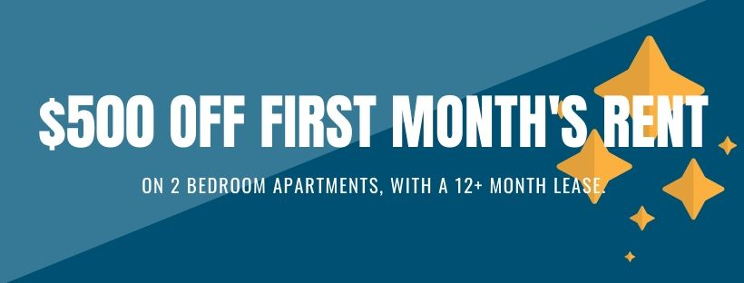 $500 off 2 bedroom apartments with a 12+ month lease