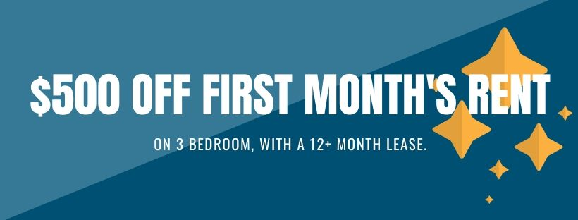 $500 off 3 bedroom apartments with 12+ month lease
