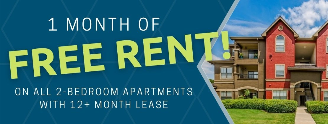 Get 1 month of free rent on all 2-bedroom apartments. For new move-ins with a 12+ month lease.