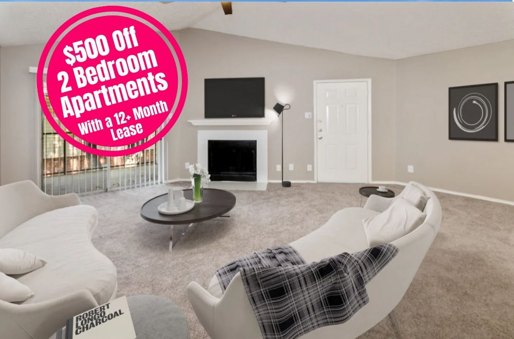 $500 off First Full Month's Rent on All 2 Bedroom Apartments. For new move-ins. with a 12+ month lease.