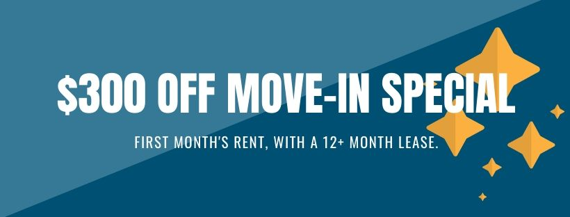 $300 off full first month's rent with a 12+ month lease