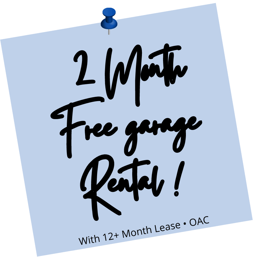 2-month FREE garage rental when leased 12+ months. For new move ins, OAC.