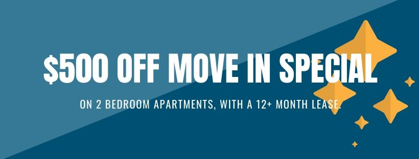 $500 off move in special for 2 bedroom apartments with a 12+ month lease