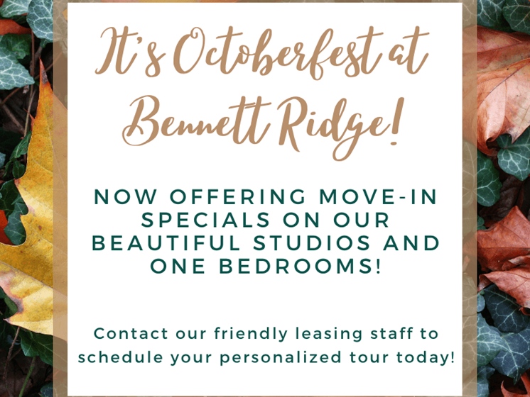 It's Octoberfest at Bennett Ridge! Now offering move-in specials on our beautiful studios and one bedrooms! Contact our friendly leasing staff to set up your personalized tour today!