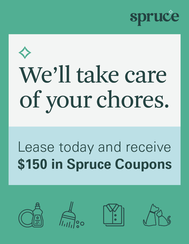 Lease today and receive $150 in Spruce Coupons