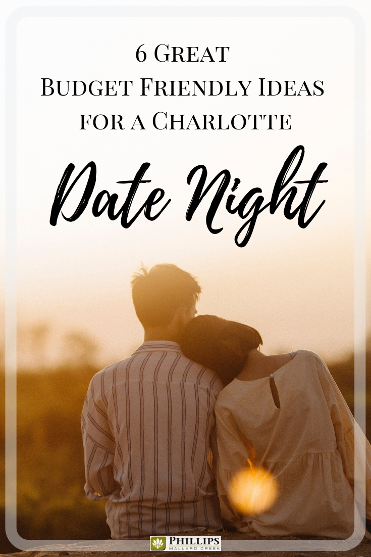 6 Budget Friendly Ideas for a Charlotte Date Night | Phillips Mallard Creek Apartments