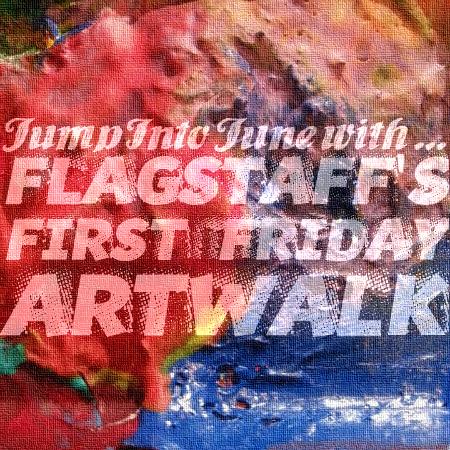 Jump Into June with Flagstaff's First Friday ArtWalk!