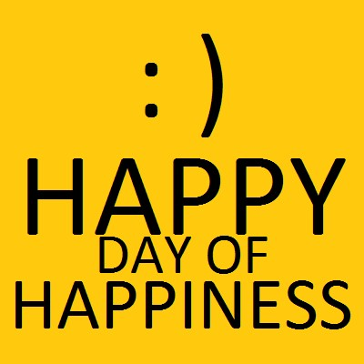 Happy Day of Happiness