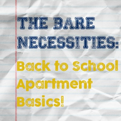 The Bare Necessities: Back to School Apartment Basics