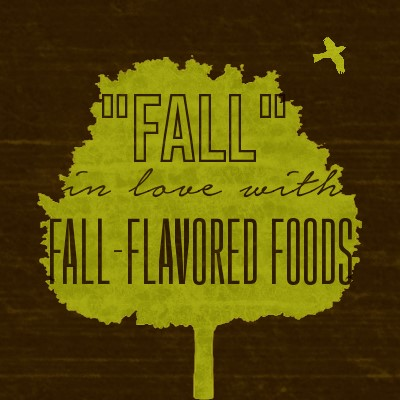 Fall in Love with Fall-Flavored Foods