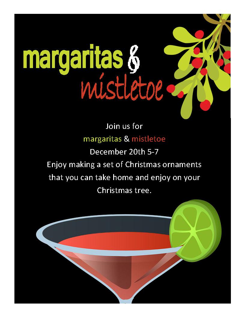 Margaritas and Mistletoe Event December 20th 5-7
