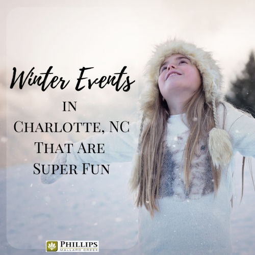 Winter Events in Charlotte, NC | Phillips Mallard Creek