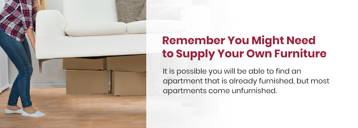 Remember you might need to supply your own furniture