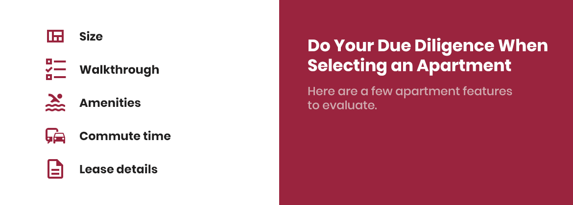 Do your due diligence when selecting an apartment.