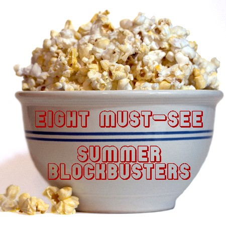Eight Must-See Summer Blockbusters