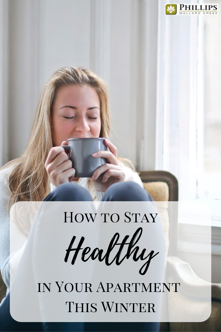 How to Stay Healthy in Your Apartment this Winter | Phillips Mallard Creek Apartments