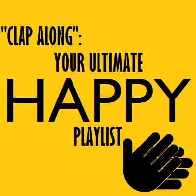 Clap Along: Your Ultimate Happy Playlist