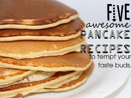 5 Awesome Pancake Recipes
