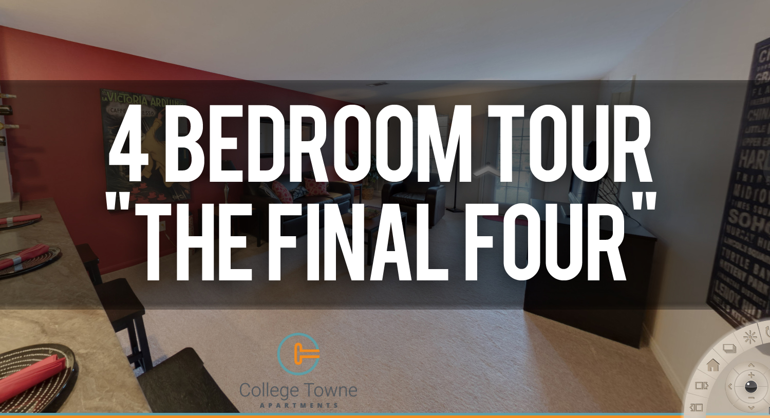 Virtual Tour of Final Four 4 bedroom floorplan at College Towne Apartments